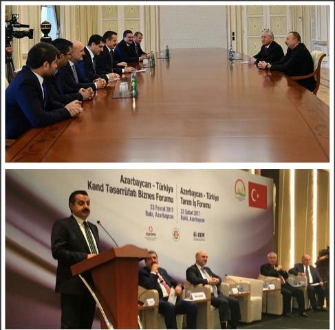 GIDA TARIM VE HAYVANCILIK BAKANI FARUK ÇELİK AZERBAYCAN CUMHURBAŞKANI İLHAM ALİYEV VE TARIM İŞ FORUMU