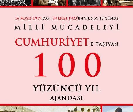 MİLLİ MÜCADELEYİ CUMHURİYETE TAŞIYAN 100 AJANDASI